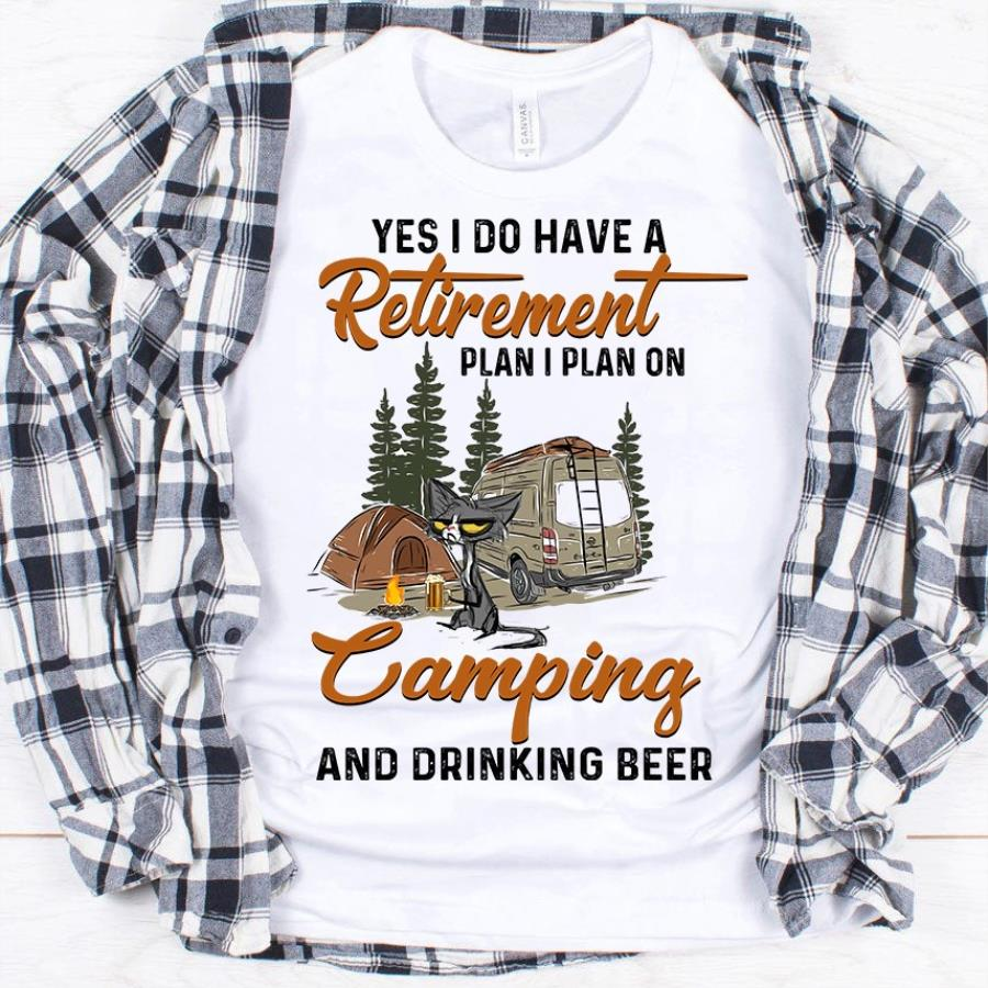 Black cat yes I do have a retirement plan I plan on camping and drinking beer shirt