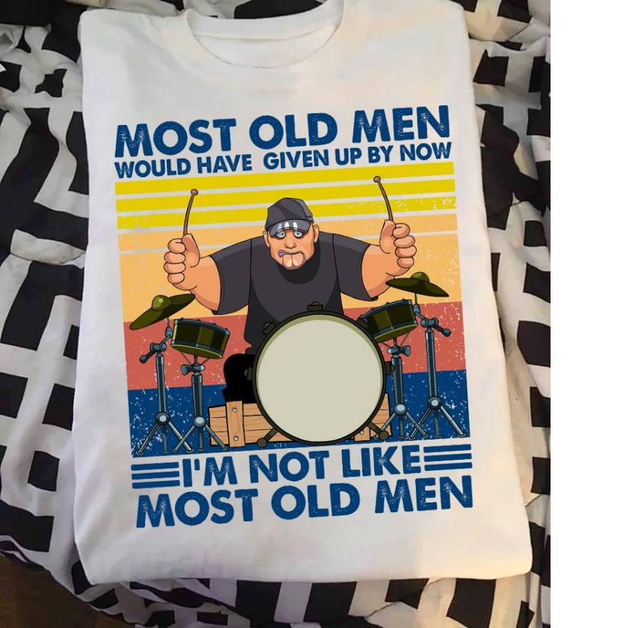 Drummer most old men would have given up by now I_m not like most old men vintage s unisex, hoodie, sweatshirt