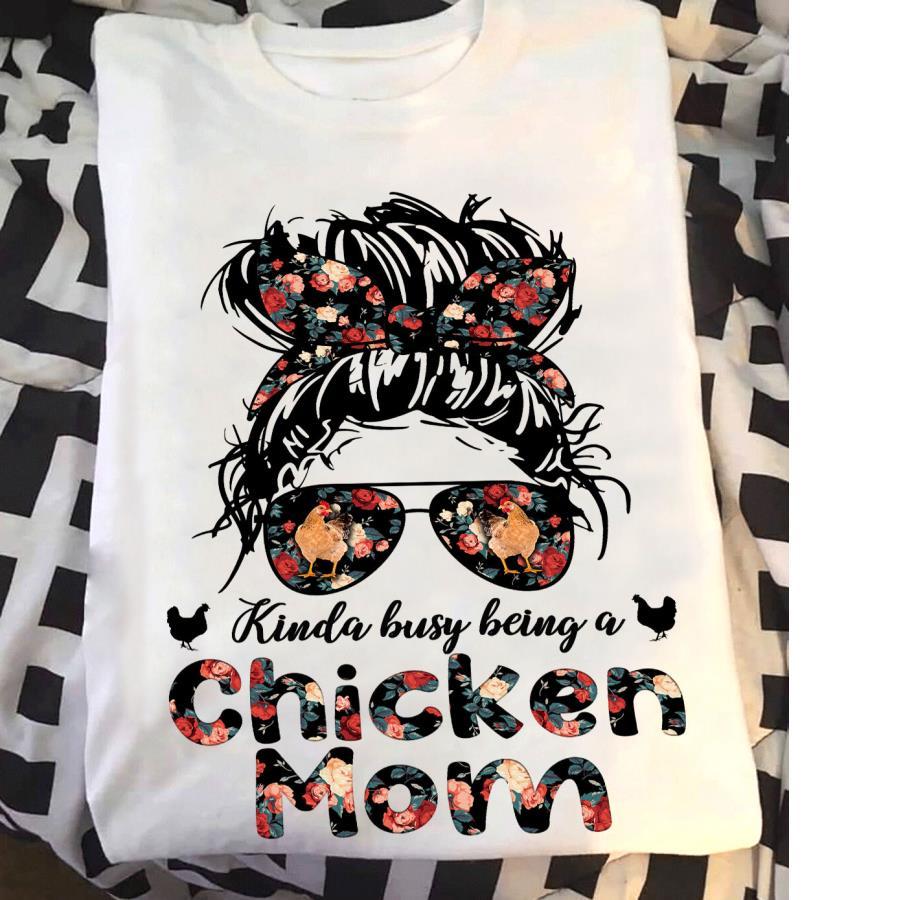 Kinda Busy being a Chicken Mom Bun Hair T-shirt
