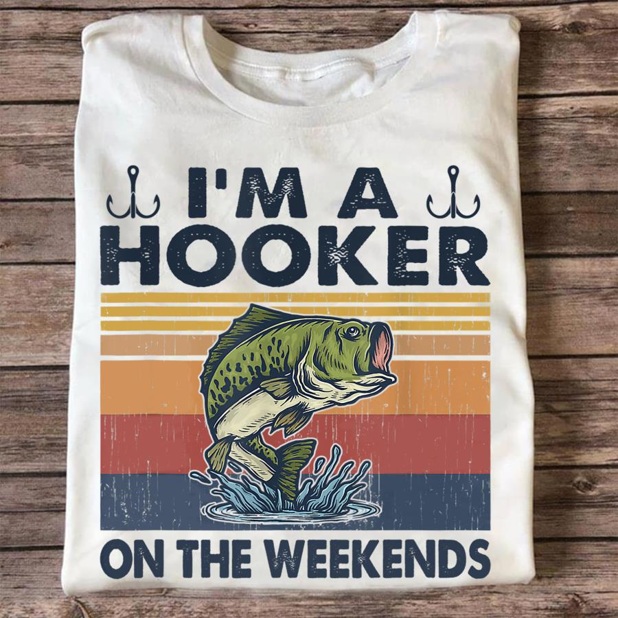 Fishing a hooker on the weekends vintage shirt