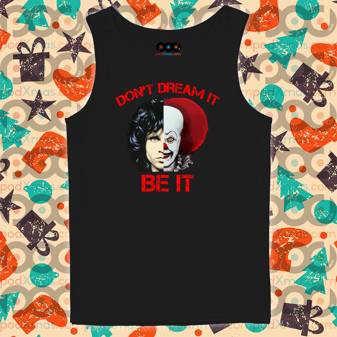 Jim Morrison Pennywise Don't dream IT be IT tank top