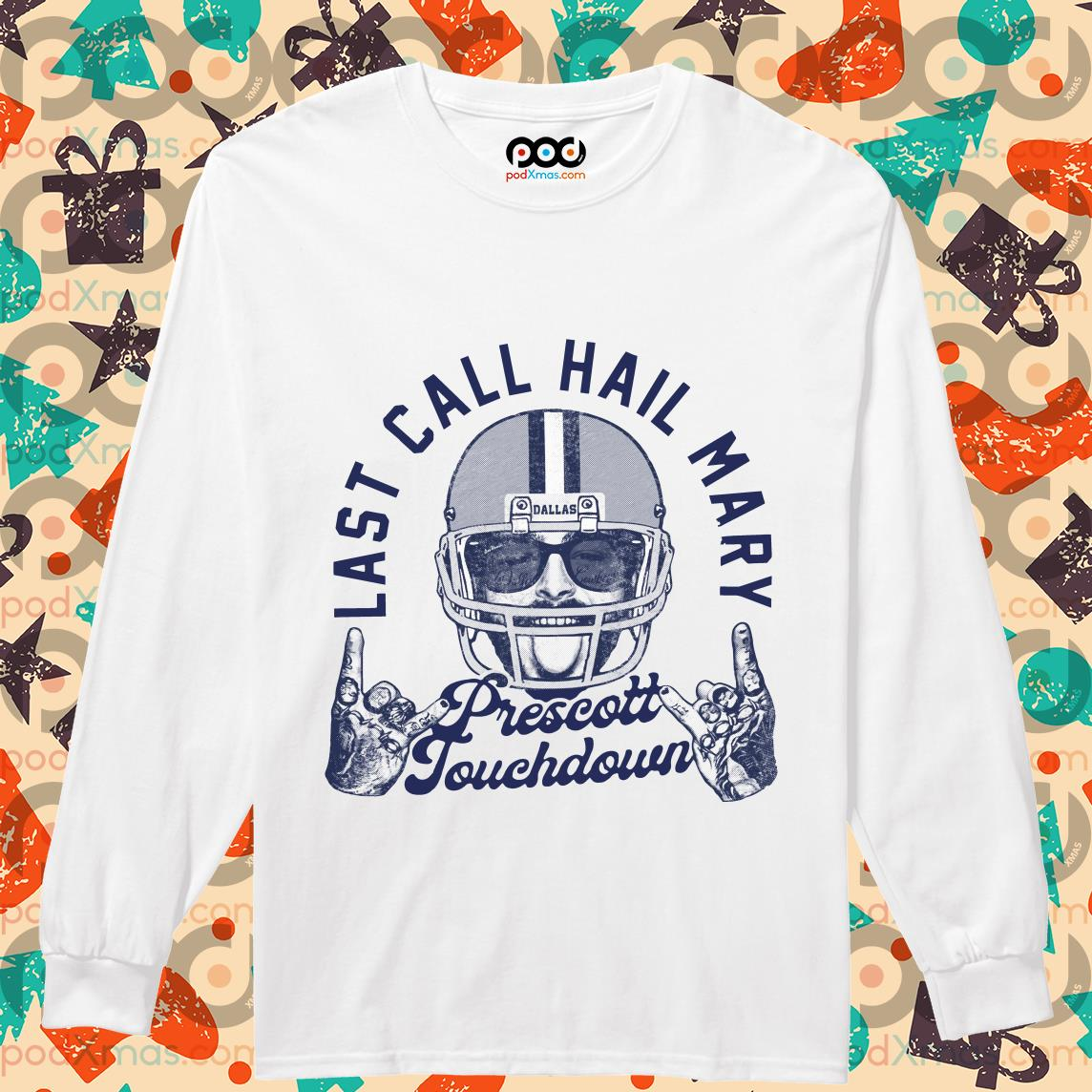 Post Malone Last call hail mary prescott touchdown longsleeved