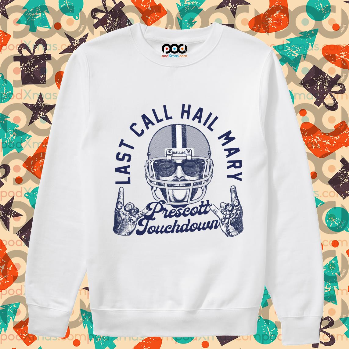 Post Malone Last call hail mary prescott touchdown sweater