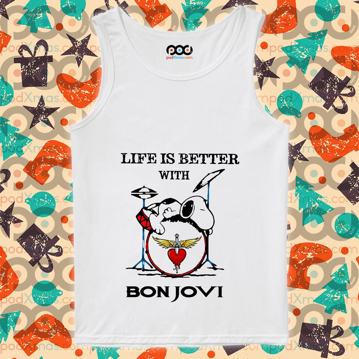 Snoopy life is better with Bon Jovi tank top