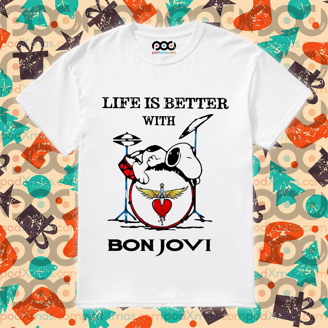 Snoopy life is better with Bon Jovi shirt