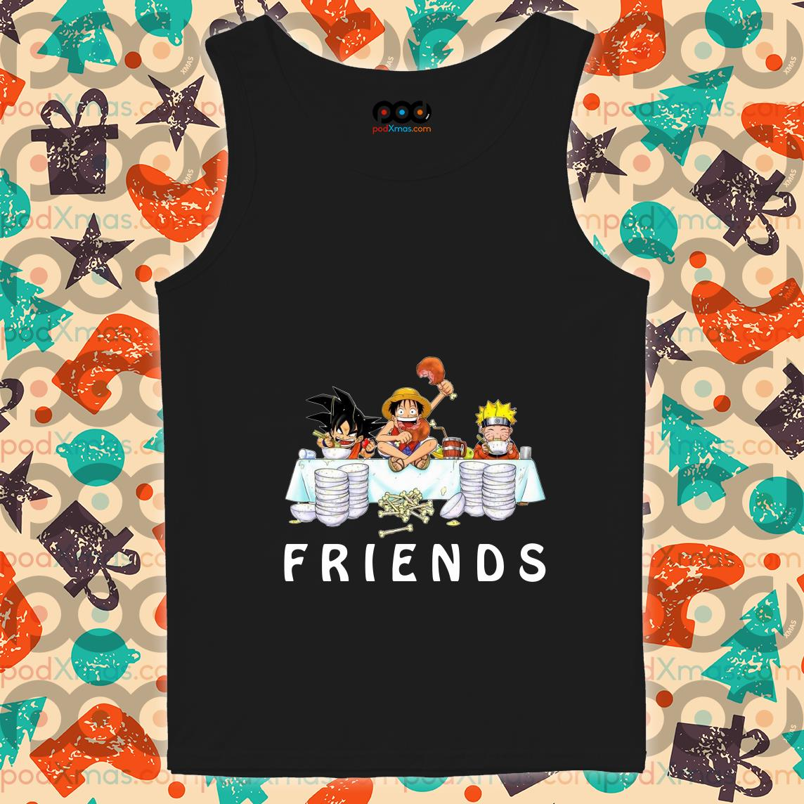Son Goku Luffy and Naruto Friends tank top