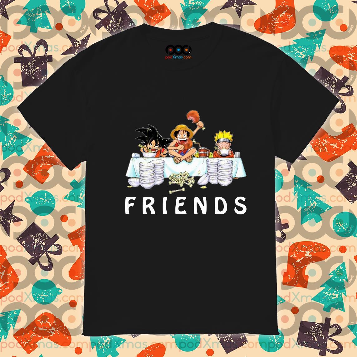 Son Goku Luffy and Naruto Friends shirt