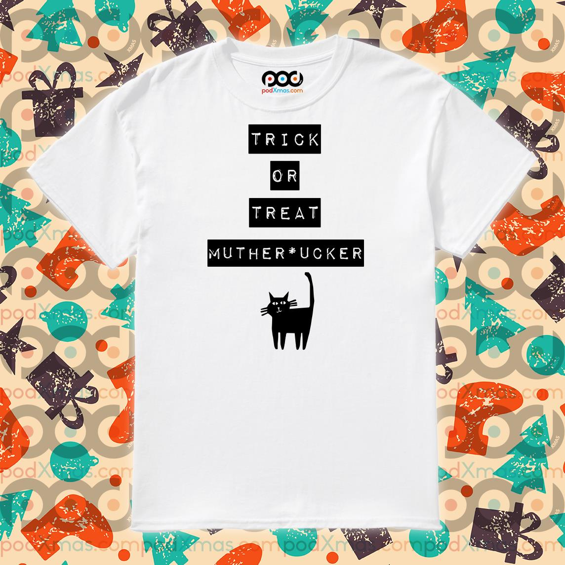 Trick or treat Muther Fucker Halloween Black cat shirt
