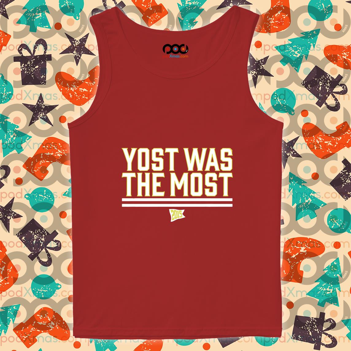 YOST WAS THE MOST Kansas City tank top