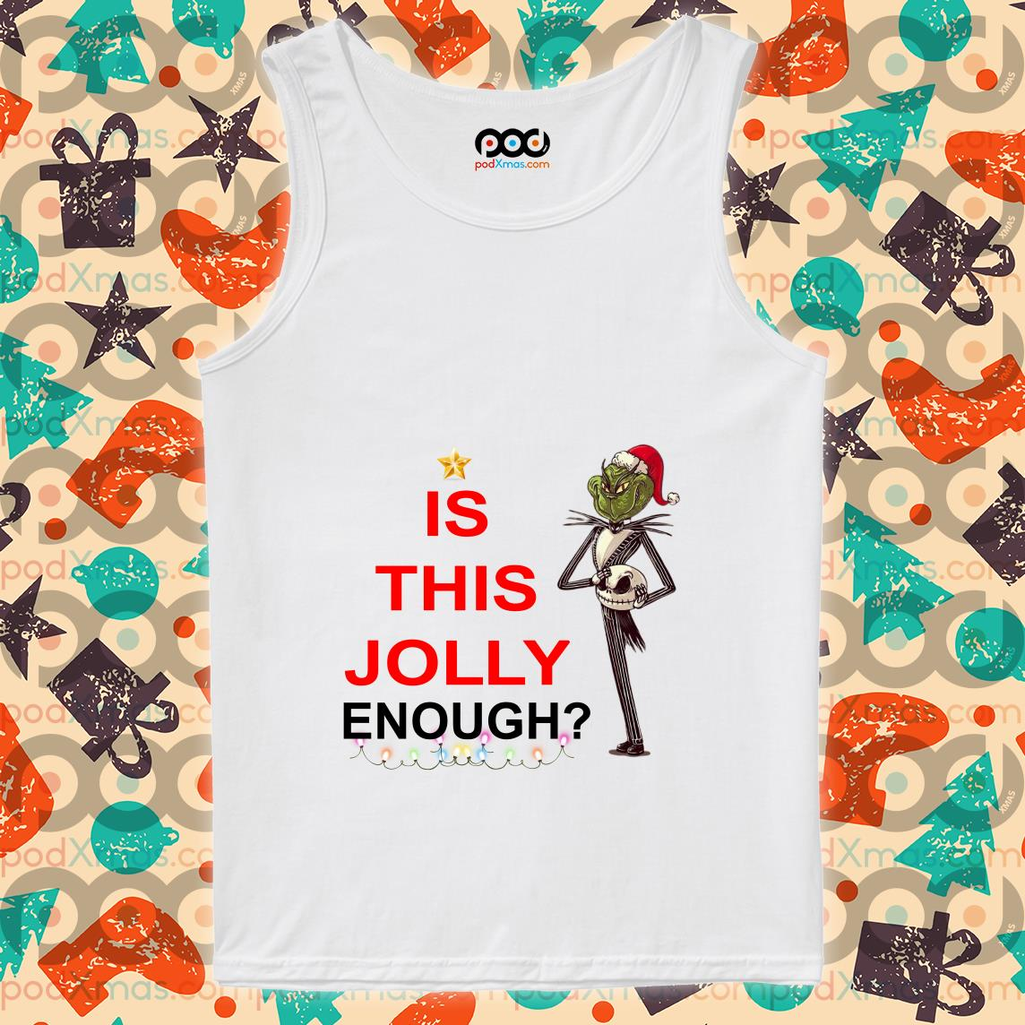 Grinch Jack Skellington is this Jolly enough tank top