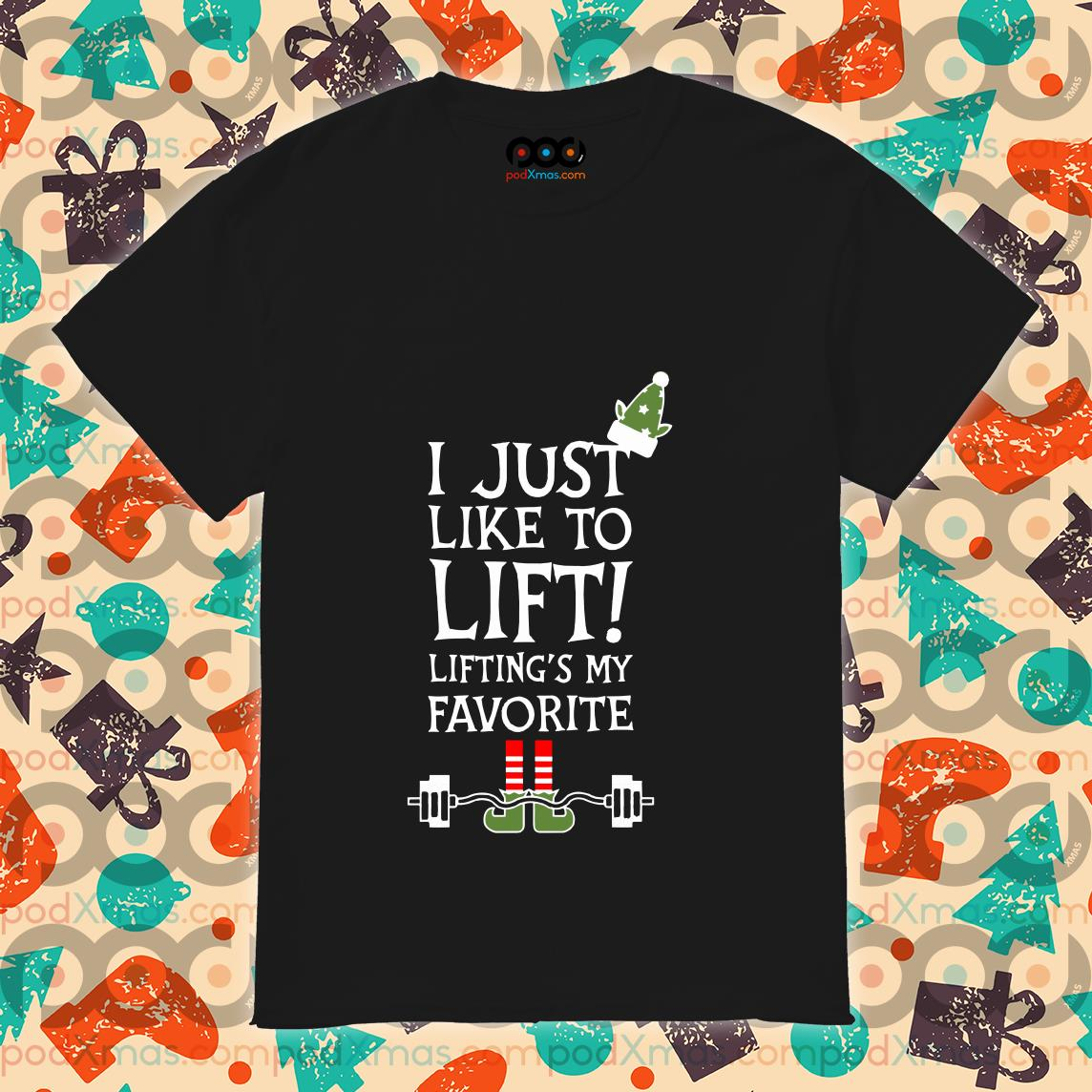 ELF I just like to lift lifting's my favorite shirt