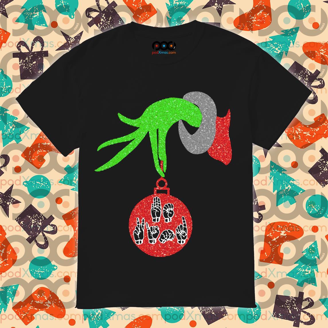 Grinch Sign language Christmas shirt