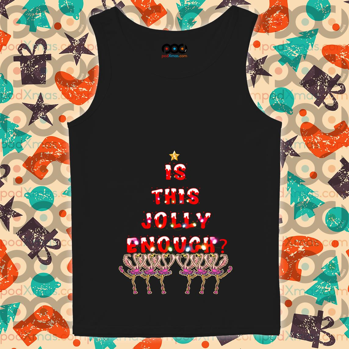 Is this Jolly enough Flamingos Christmas tank top