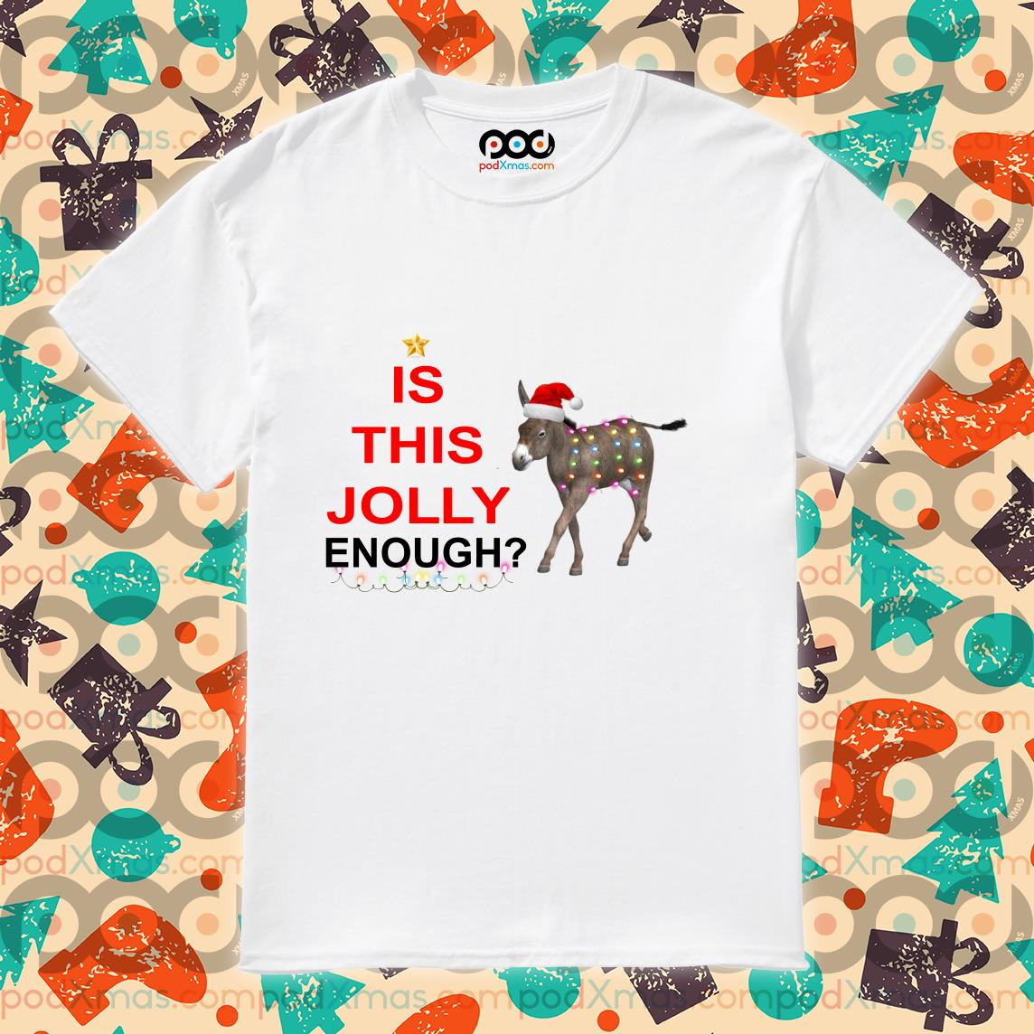 Is this Jolly enough donkey Christmas shirt