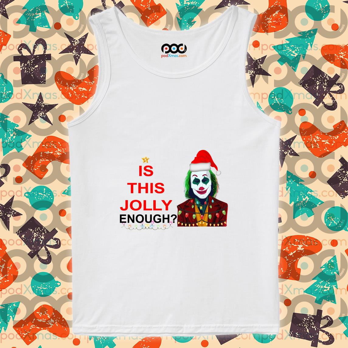 Is this Jolly enough Joker Joaquin Phoenix Christmas tank top