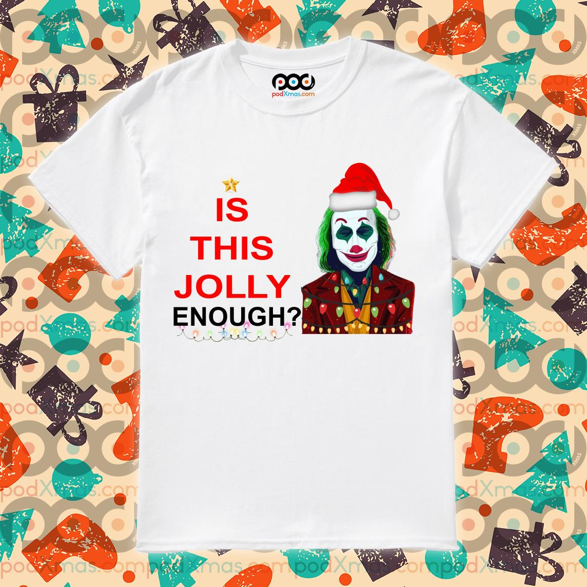 Is this Jolly enough Joker Joaquin Phoenix Christmas shirt