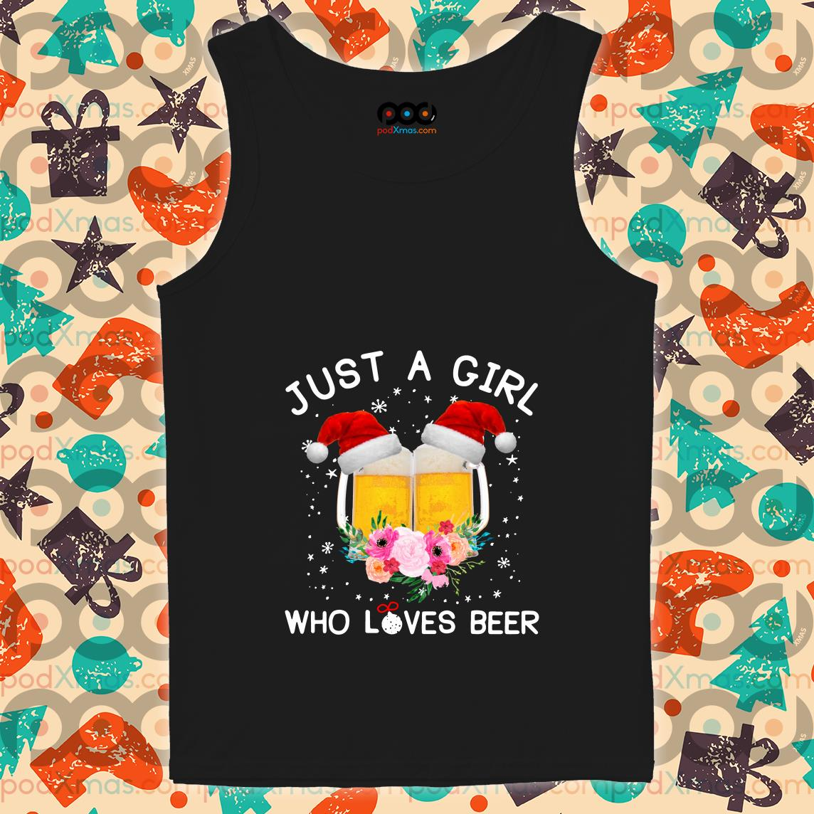 Just a girl who loves beer Christmas tank top