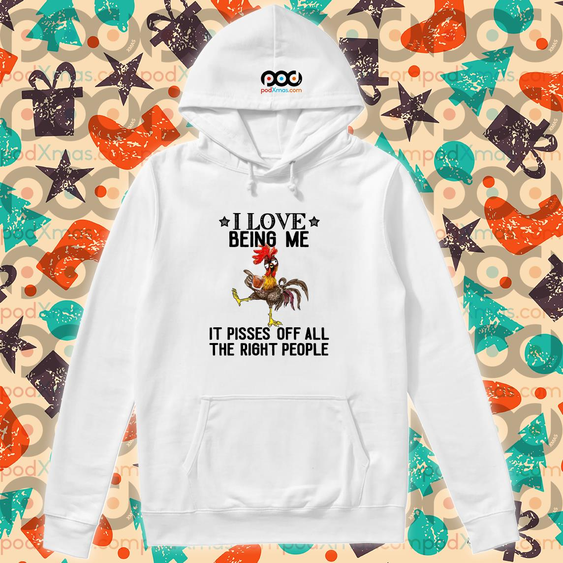 I love being me It pisses off all the right People Rooster Christmas hoodie