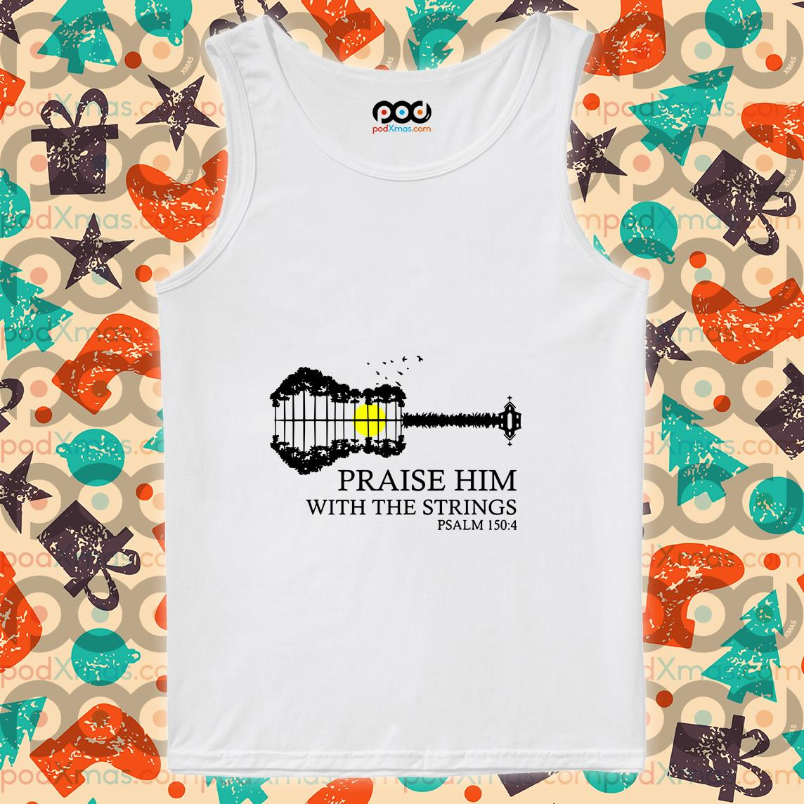 Praise him with the strings PSALM 150'4 guitar tree lake shadow tank top