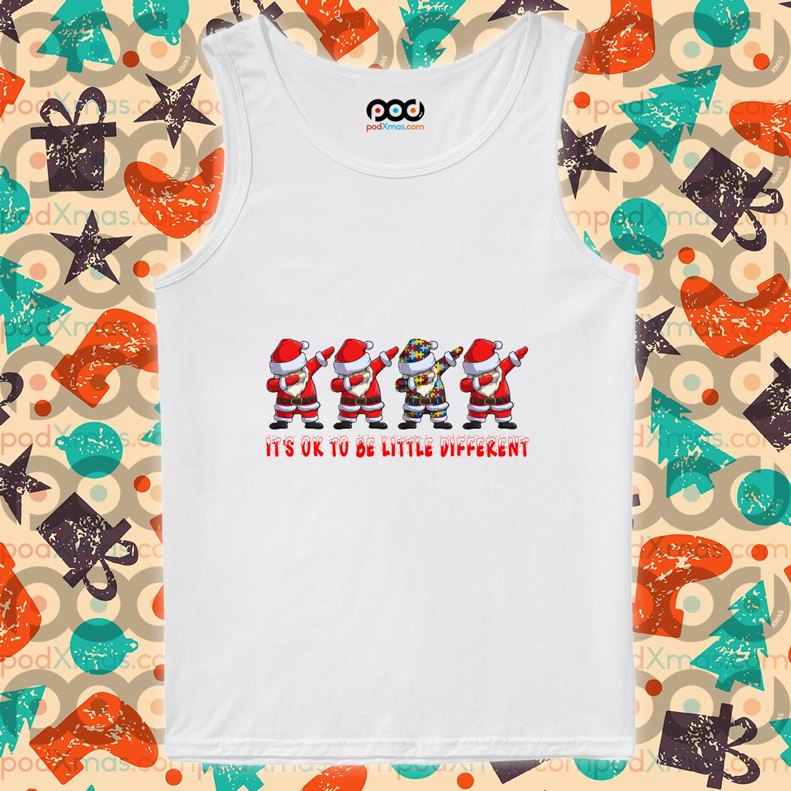 Santa Claus dabbing Autism It's ok to be little different tank top