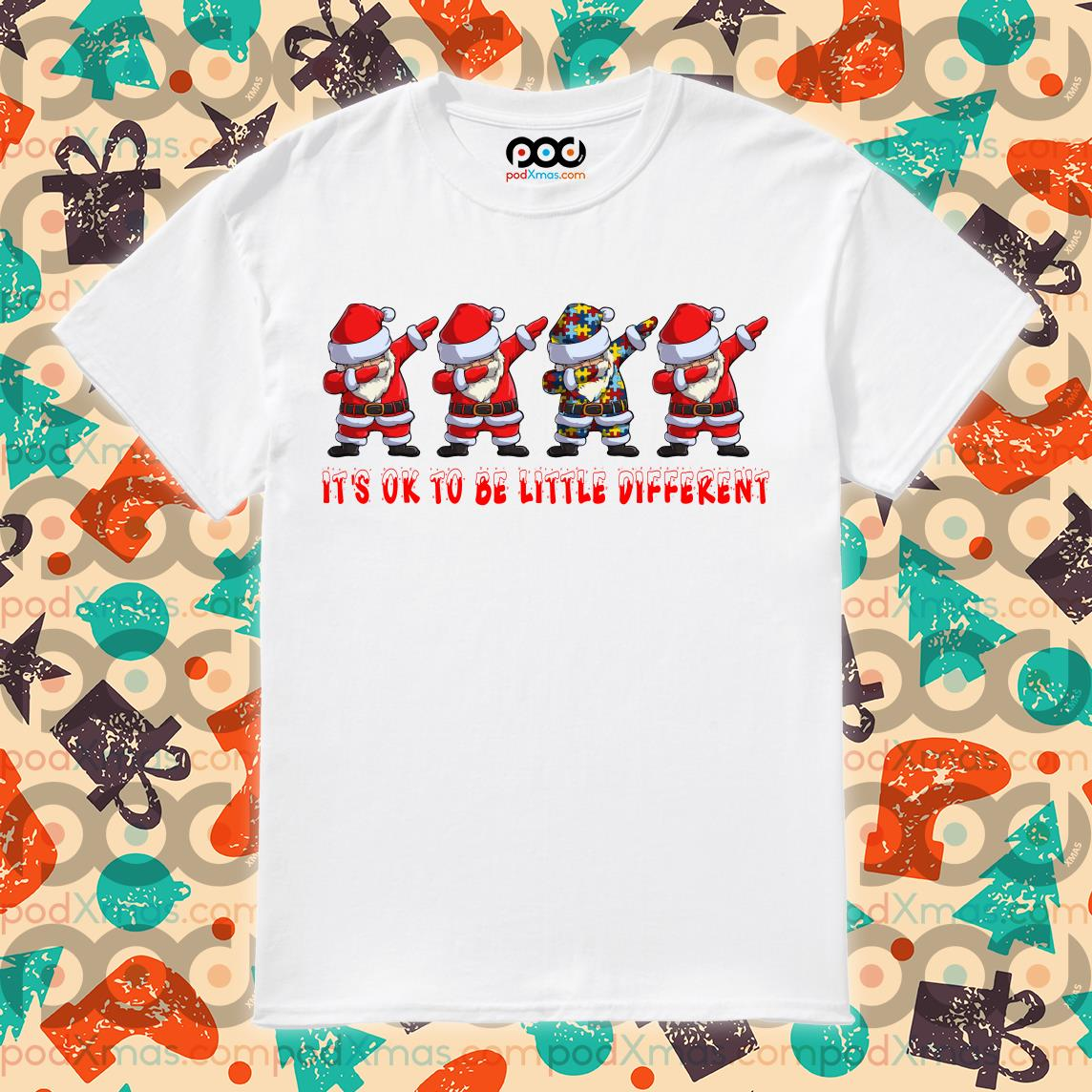 Santa Claus dabbing Autism It's ok to be little different shirt