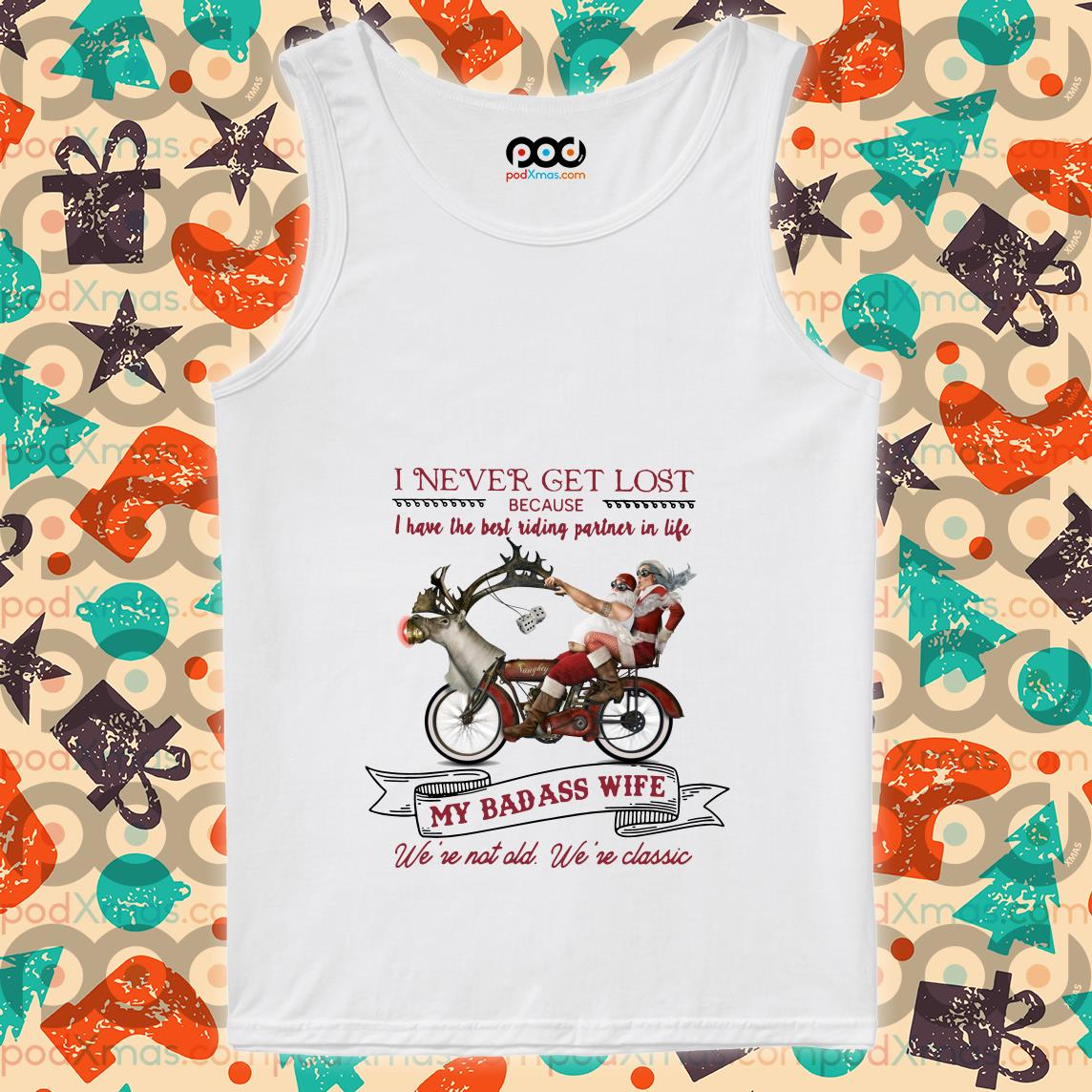 Santa Clause I never get lost because I have the best riding partner in life tank top