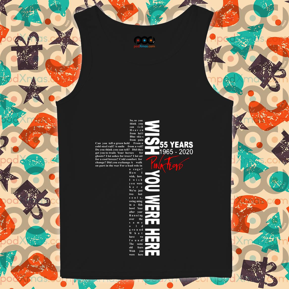 Wish you were here lyrics by Pink Floyd 55 years 1965 2020 tank top