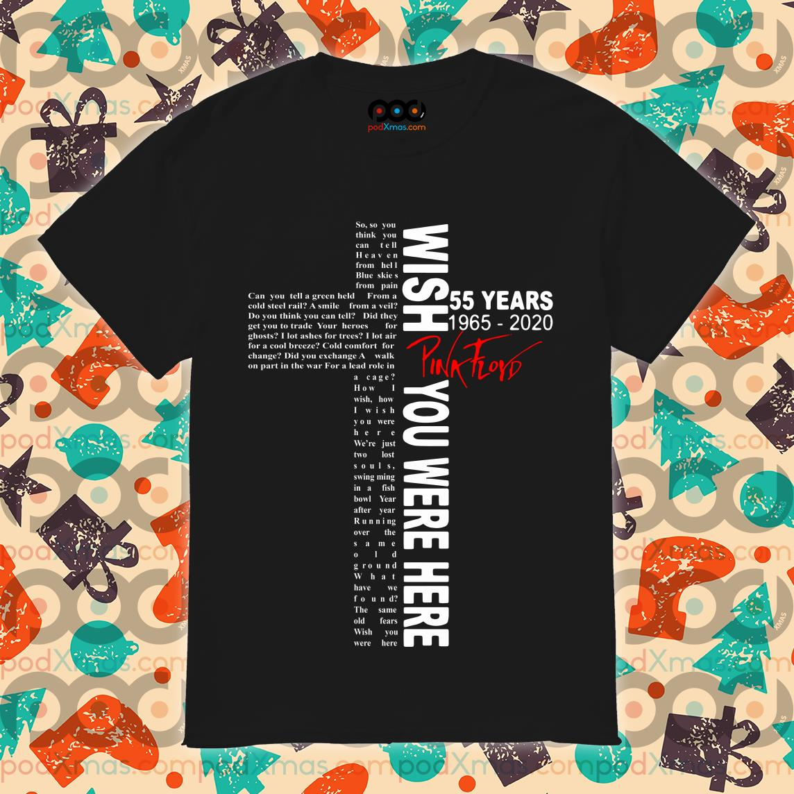 Wish you were here lyrics by Pink Floyd 55 years 1965 2020 shirt