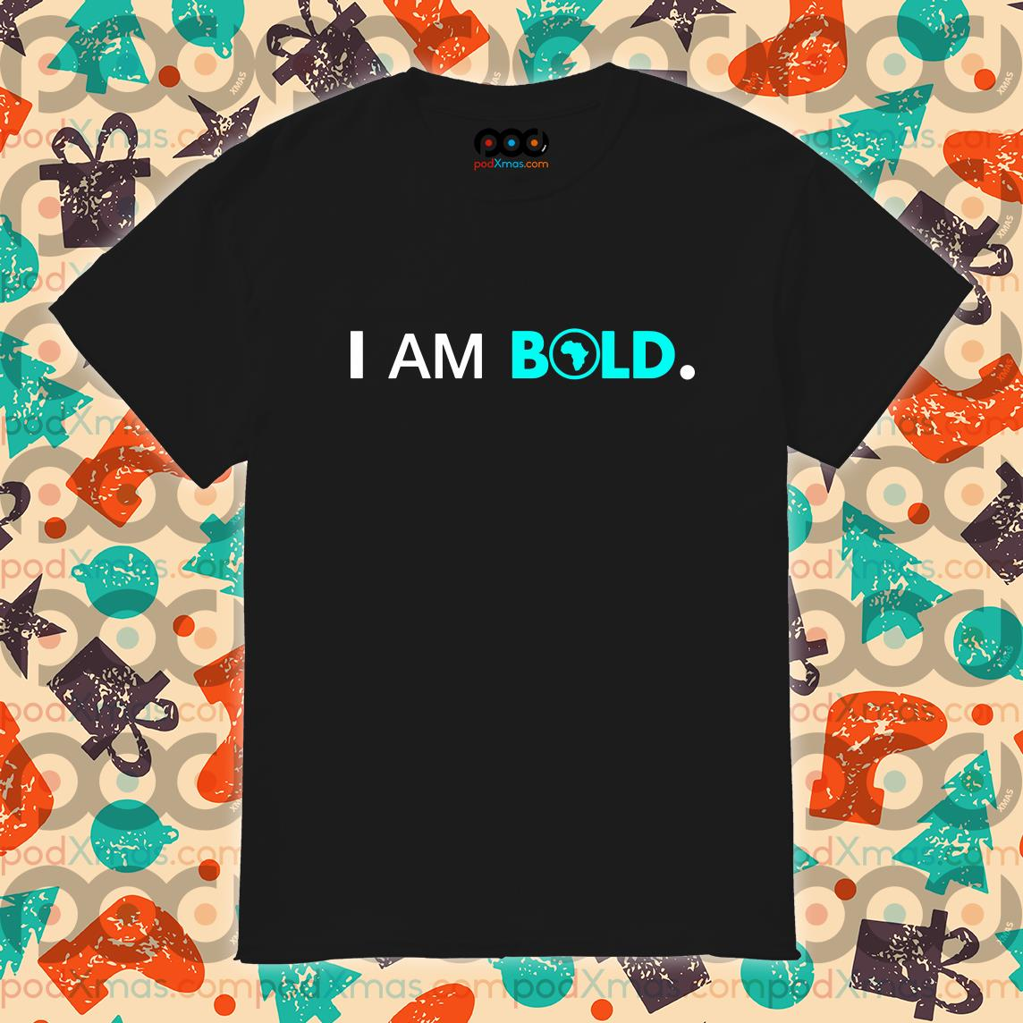 Africa I Am Bold T-Shirt