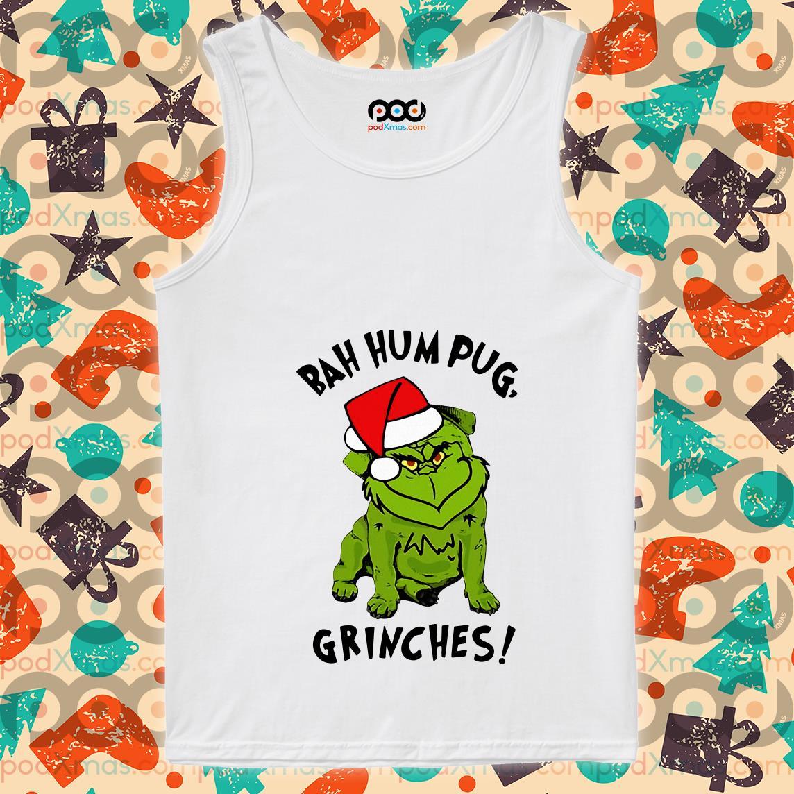 Bah Hum Pug Grinch Grinches tank top