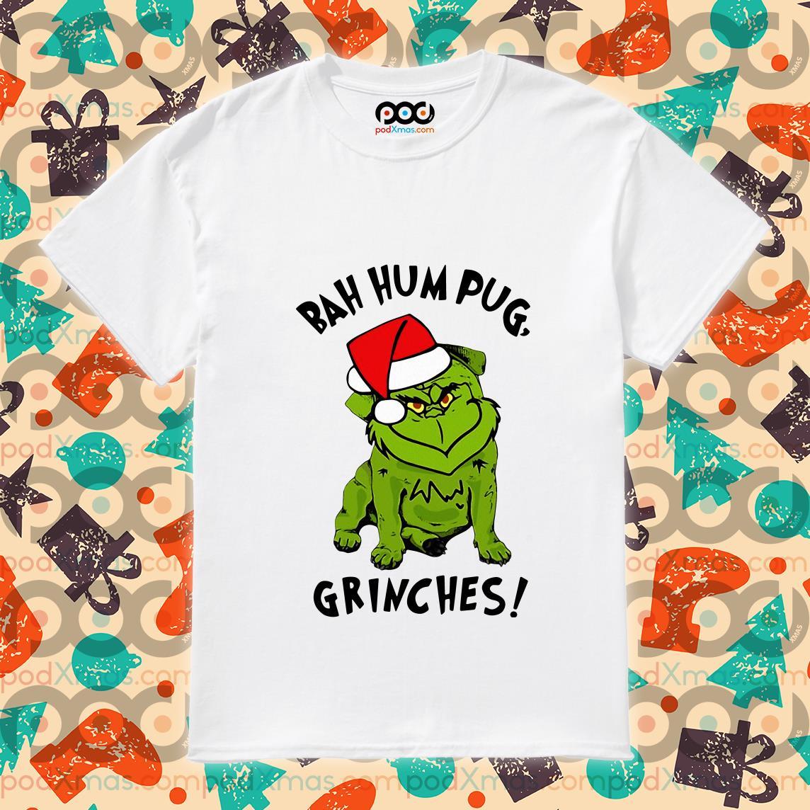 Bah Hum Pug Grinch Grinches shirt