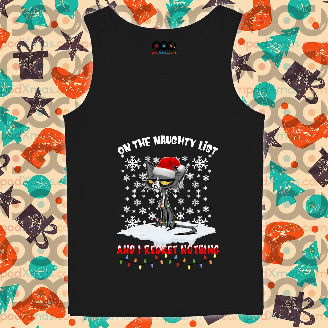 Christmas cat On the Naughty list I Regret nothing tank top