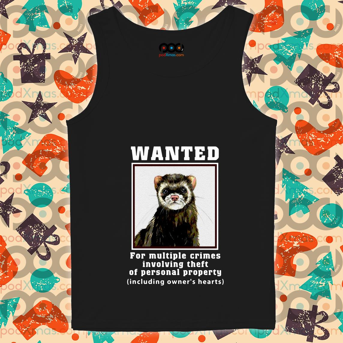 Ferrets Wanted for multiple crimes involving tank top