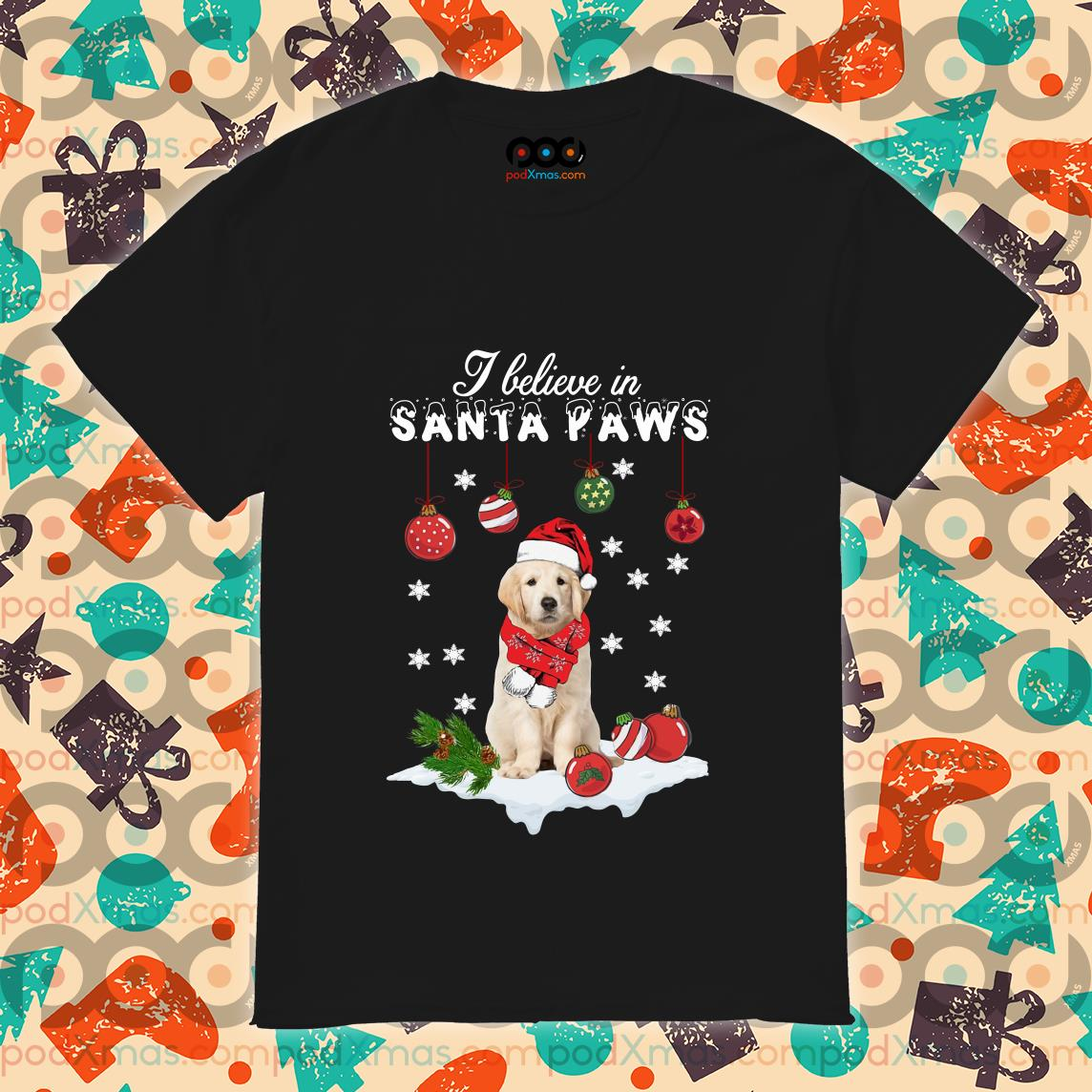 Golden Retriever I believe in Santa Paws Christmas shirt