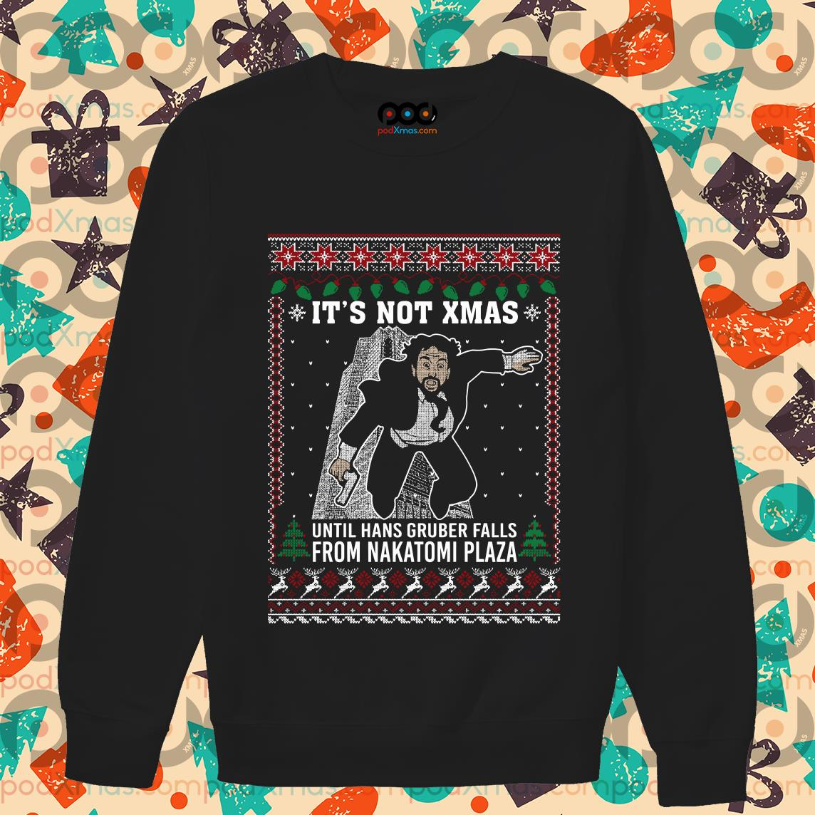 I'm not Xmas until hans gruber falls from Nakatomi plaza Ugly sweater