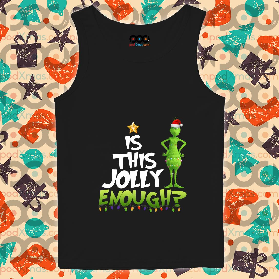 Is this Jolly enough Grinch tank top