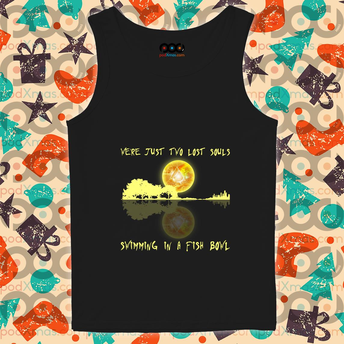 We're just two lost souls swimming in a fish bowl guitar shadow tank top