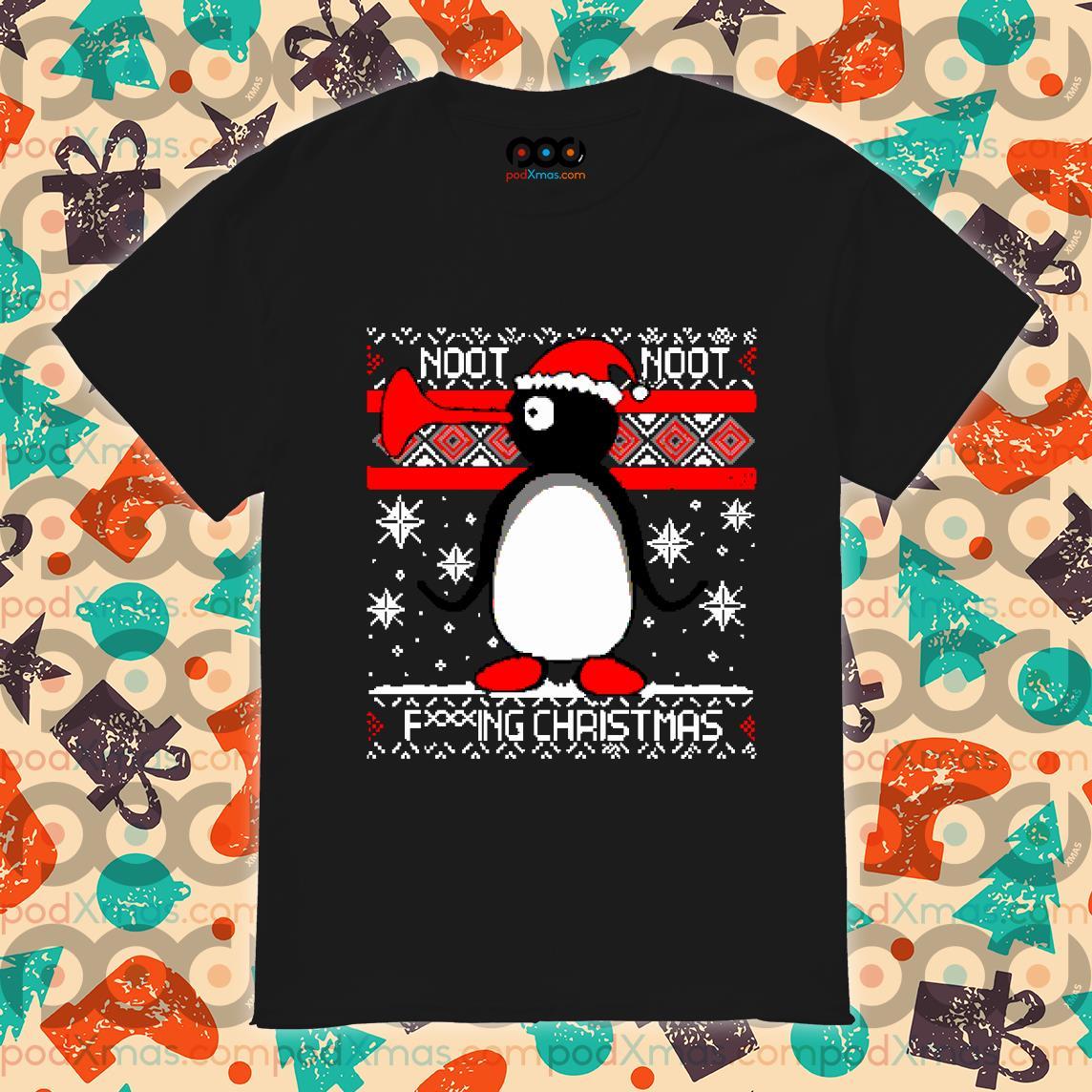 Noot Noot Fucking Christmas Ugly shirt