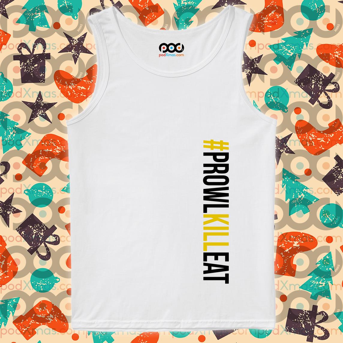 Prowl Kill Eat #ProwlKillEat tank top