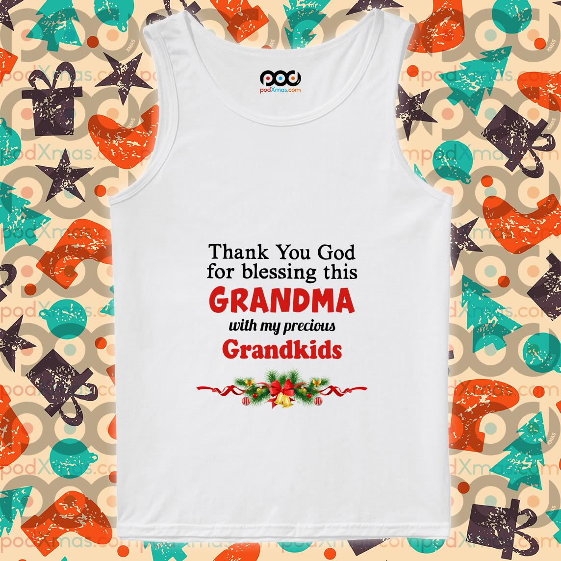 Thank you God for blessing this Grandma with my precious Grandkids Christmas tank top