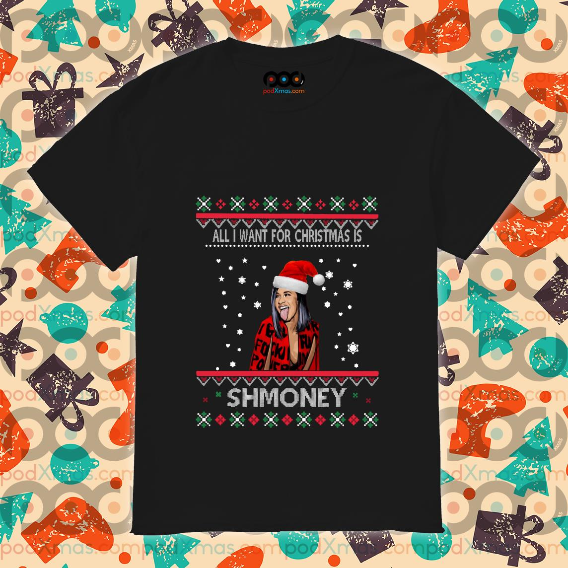 All I want for Christmas is Shmoney shirt