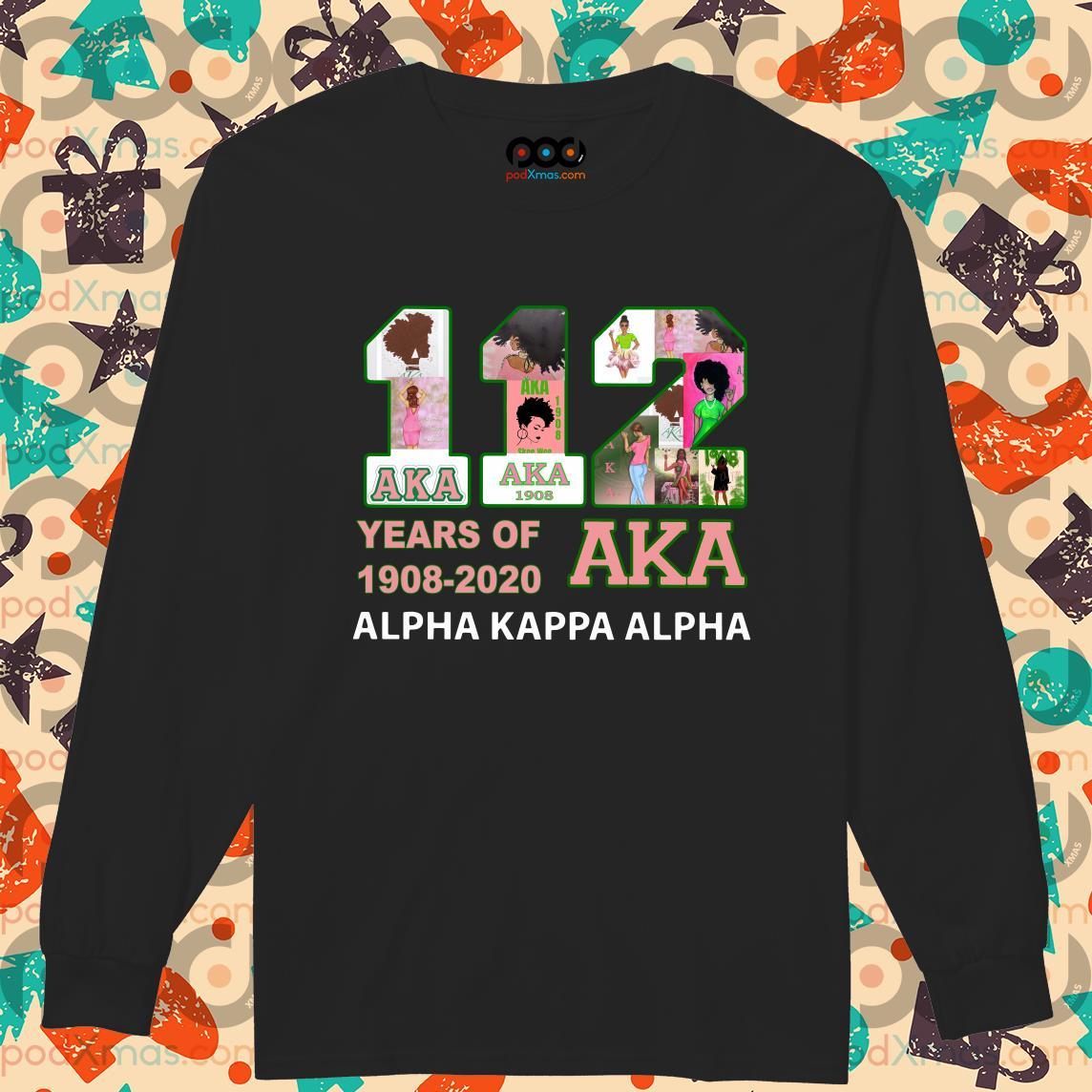 112 Years of Aka Alpha Kappa Alpha 1908 2020 long sleeve