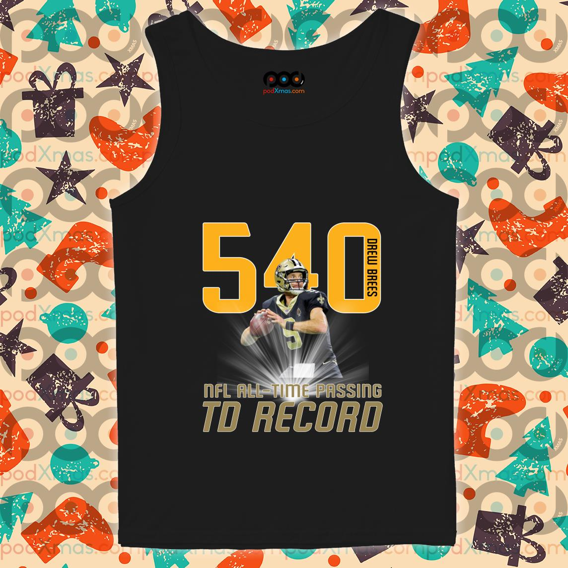Drew Brees 540 NFL ALL-TIME PASSING TD record tank top