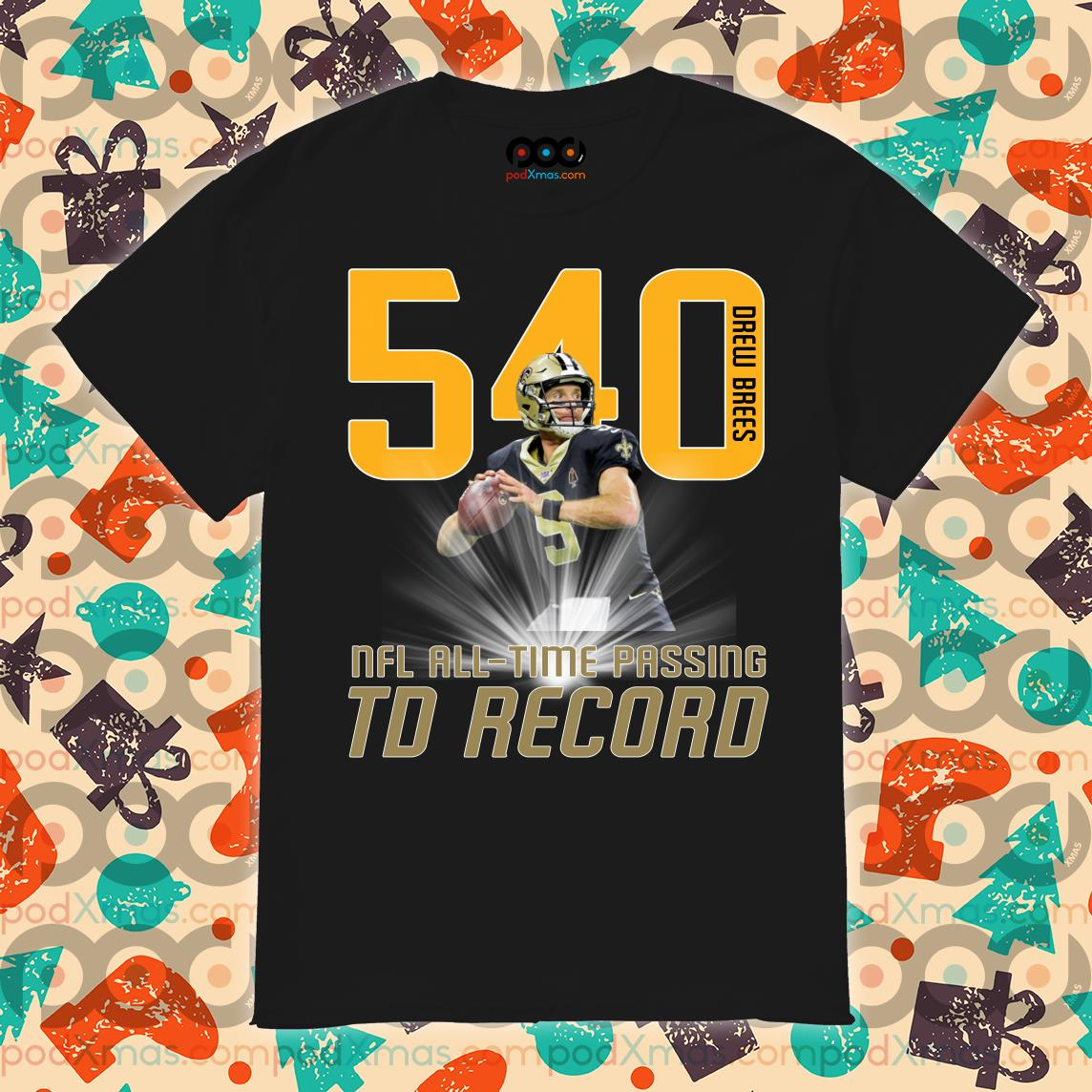 Drew Brees 540 NFL ALL-TIME PASSING TD record shirt