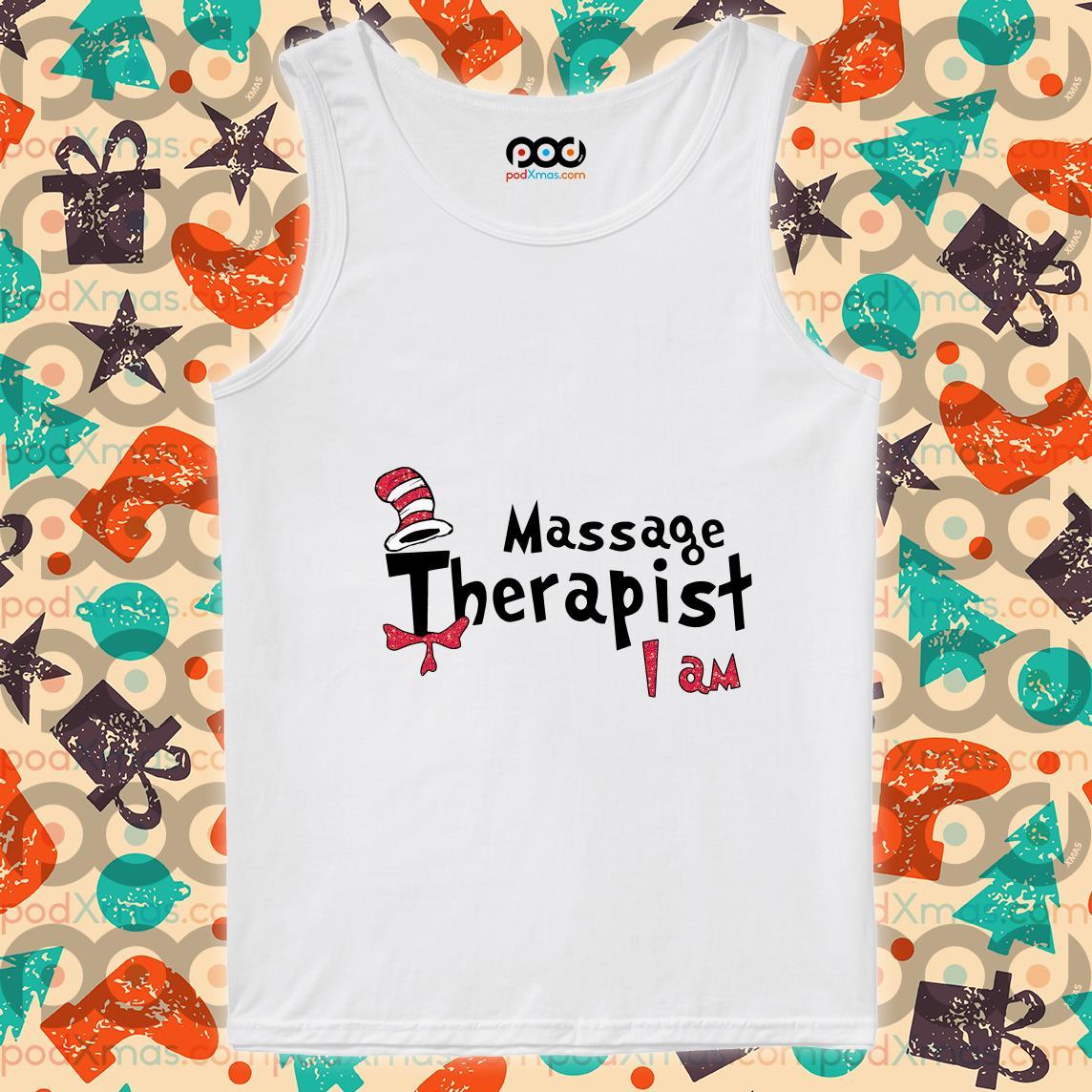 Massage Therapist I am Dr Seuss tank top