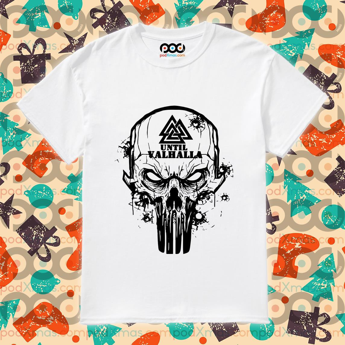 Until Valhalla Skull shirt