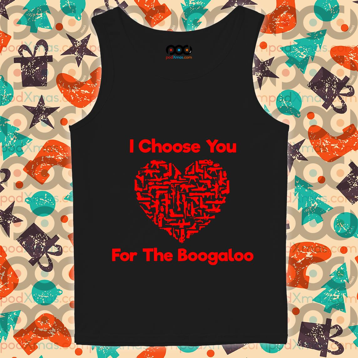 I choose for the Boogaloo tank top