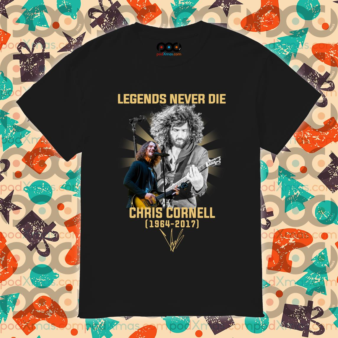 Legends never die Chris Cornell 1964 2017 shirt
