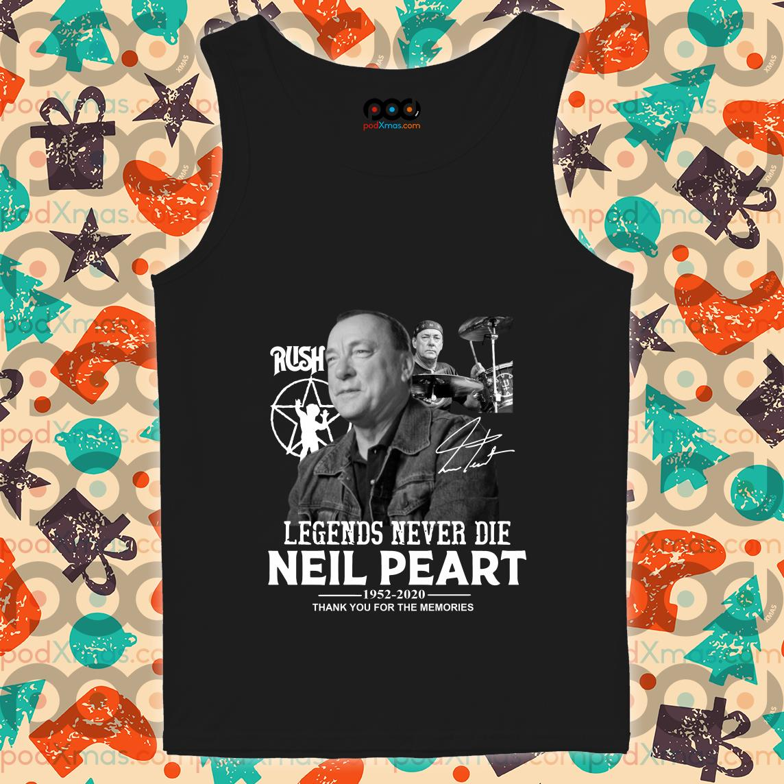 Legends never die Neil Peart 1952 2020 thank you for the memories tank top