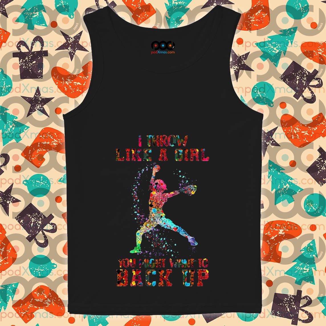 Baseball I throw like a girl you might want to back up tank top